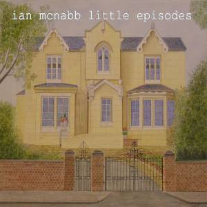 Cover - Ian McNabb: Little Episodes