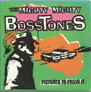 The Mighty Mighty Bosstones: Pictures To Prove It - Cover