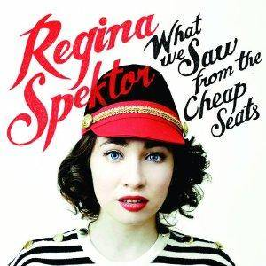 Cover - Regina Spektor: What We Saw From The Cheap Seats