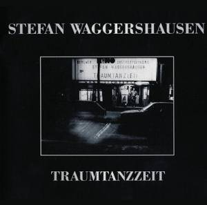 Cover - Stefan Waggershausen: Traumtanzzeit