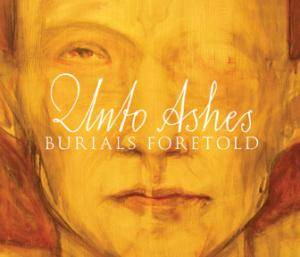 Cover - Unto Ashes: Burials Foretold