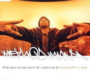 Method Man Feat. Mary J. Blige: I'll Be There For You / You're All I Need To Get By - Cover