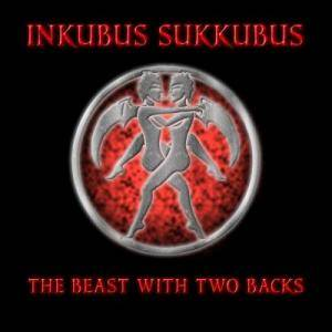 Cover - Inkubus Sukkubus: Beast With Two Backs, The
