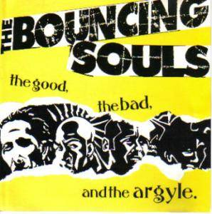 Cover - Bouncing Souls, The: Good, The Bad, And The Argyle, The