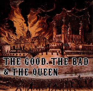 The Good, The Bad & The Queen: Good, The Bad & The Queen, The - Cover