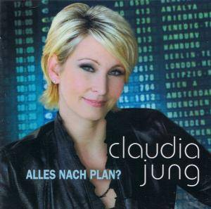 Claudia Jung: Alles Nach Plan? - Cover