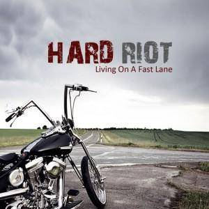 Hard Riot: Living On A Fast Lane - Cover