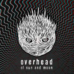 Overhead: Of Sun And Moon - Cover