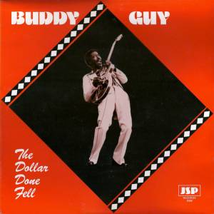 Cover - Buddy Guy: Dollar Done Fell, The