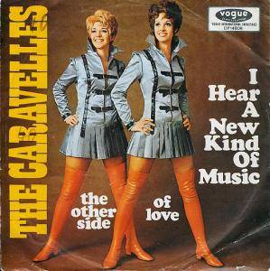 Cover - Caravelles, The: I Hear A New Kind Of Music