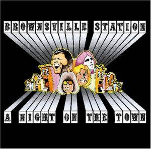 Cover - Brownsville Station: Night On The Town, A