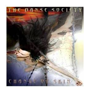 Cover - Danse Society, The: Change Of Skin