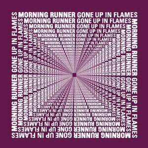 Morning Runner: Gone Up In Flames - Cover