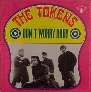 Cover - Tokens, The: Don't Worry Baby
