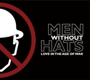 Men Without Hats: Love In The Age Of War - Cover