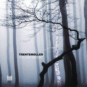 Cover - Trentemøller: Last Resort, The