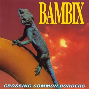 Bambix: Crossing Common Borders - Cover