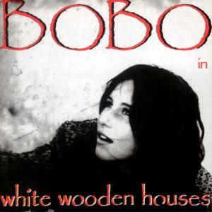 Cover - Bobo In White Wooden Houses: Bobo In White Wooden Houses