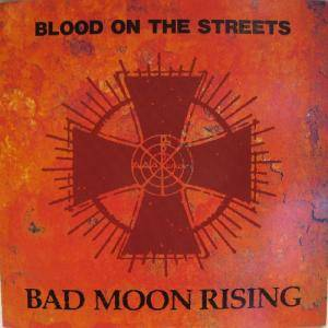 Cover - Bad Moon Rising: Blood On The Streets