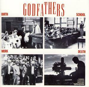 Cover - Godfathers, The: Birth, School, Work, Death