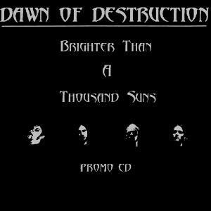 Dawn Of Destruction: Brighter Than A Thousand Suns - Cover