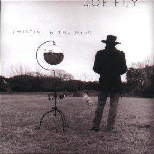 Cover - Joe Ely: Twistin' In The Wind