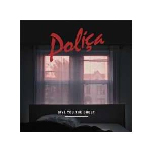 Poliça: Give You The Ghost - Cover