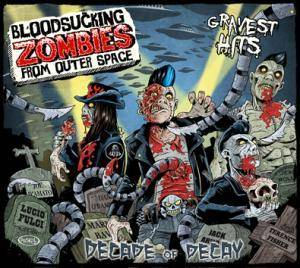 Bloodsucking Zombies From Outer Space: Decade Of Decay (CD) - Bild 1