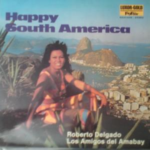 Roberto Delgado, Los Amigos Del Amabay: Happy South America - Cover