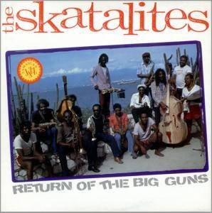 Cover - Skatalites, The: Return Of The Big Guns