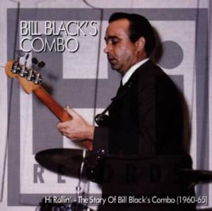 Cover - Bill Black's Combo: Hi Rollin' - The Story Of Bill Black's Combo (1960-65)