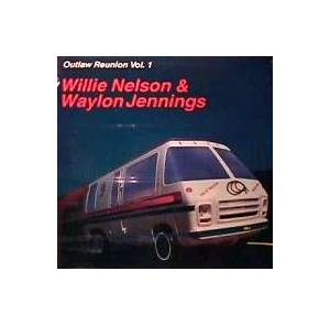 Cover - Waylon Jennings & Willie Nelson: Outlaw Reunion Vol. 1