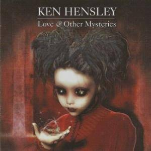Cover - Ken Hensley: Love & Other Mysteries