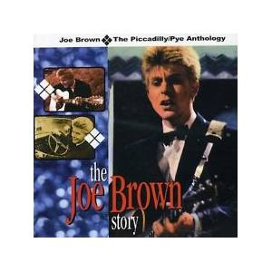 Cover - Joe Brown: Joe Brown Story - The Piccadilly/Pye Anthology, The
