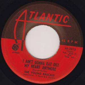 Cover - Young Rascals, The: I Ain't Gonna Eat Out My Heart Anymore