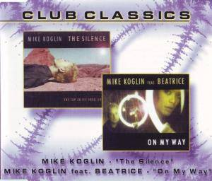 Cover - Mike Koglin: Silence / On My Way, The