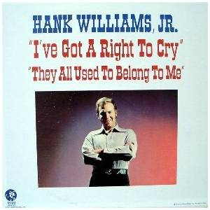 Cover - Hank Williams Jr.: I've Got A Right To Cry