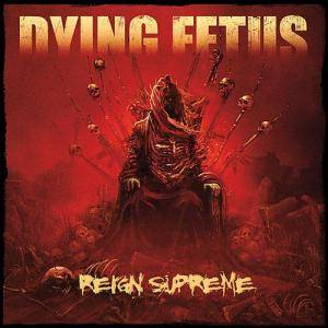 Dying Fetus: Reign Supreme - Cover