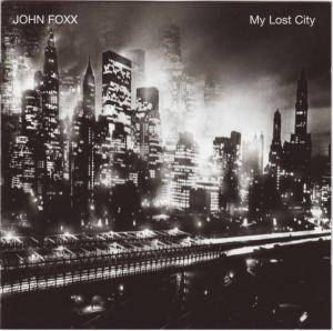 Cover - John Foxx: My Lost City