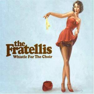 The Fratellis: Whistle For The Choir - Cover