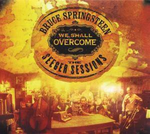 Bruce Springsteen: We Shall Overcome - The Seeger Sessions - Cover