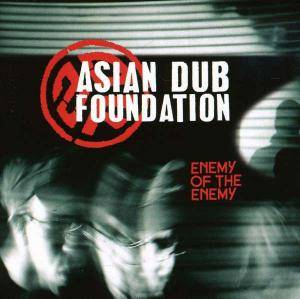 Cover - Asian Dub Foundation: Enemy Of The Enemy
