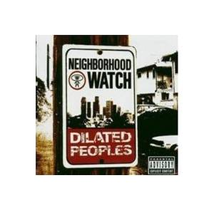 Cover - Dilated Peoples: Neighborhood Watch