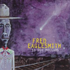 Cover - Fred Eaglesmith: 50-Odd Dollars