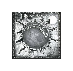 Cover - Butch Hancock: You Coulda Walked Around The World