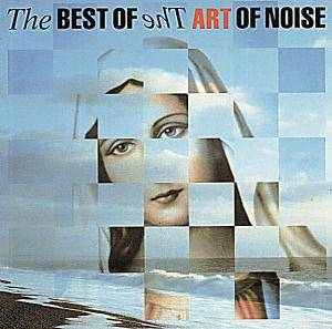 The Art Of Noise: Best Of The Art Of Noise, The - Cover