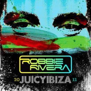 Cover - Koen Groeneveld: Robbie Rivera Juicy Ibiza 2011