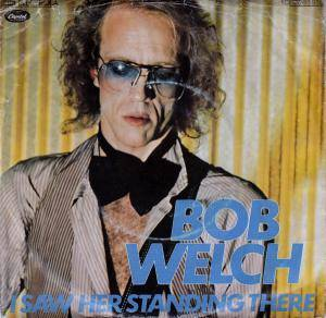 Cover - Bob Welch: I Saw Her Standing There