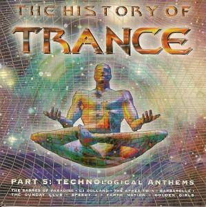 Cover - Third Man: History Of Trance - Part 5: Technological Anthems, The