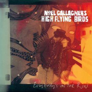 Cover - Noel Gallagher's High Flying Birds: Everybody's On The Run